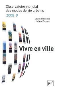 Vivre en ville : Observatoire mondial des modes de vie urbains 2008-2009