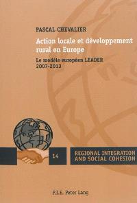 Action locale et développement rural en Europe : le modèle européen LEADER : 2007-2013