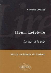 Henri Lefebvre, Le droit à la ville : vers la sociologie de l'urbain