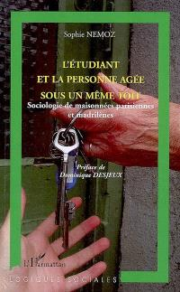 L'étudiant et la personne âgée sous un même toit : sociologie de maisonnées parisiennes et madrilènes
