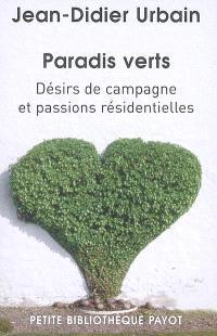 Paradis verts : désirs de campagne et passions résidentielles