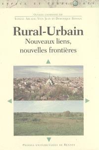 Rural-urbain : nouveaux liens, nouvelles frontières : textes issus du colloque de Poitiers des 4, 5 et 6 juin 2003
