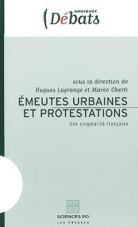 Emeutes urbaines et protestations : une singularité française