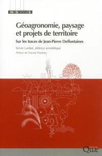 Géoagronomie, paysage et projets de territoire : sur les traces de Jean-Pierre Deffontaines