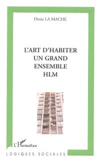 L'art d'habiter un grand ensemble HLM