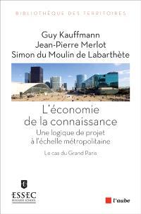 L'économie de la connaissance : une logique de projet à l'échelle métropolitaine : le cas du Grand Paris