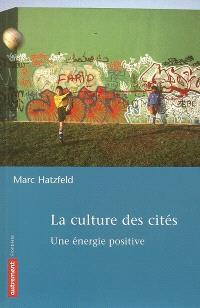 La culture des cités : une énergie positive