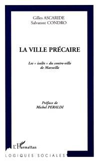 La ville précaire : les isolés du centre-ville de Marseille