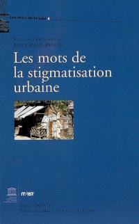 Les mots de la stigmatisation urbaine