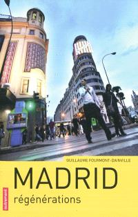 Madrid : régénérations