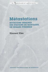 Métastations : mutations urbaines des stations de montagne : un regard pyrénéen