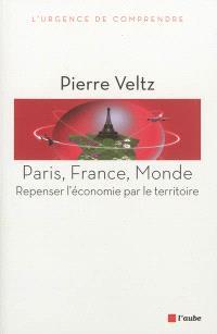 Paris, France, monde : repenser l'économie par le territoire