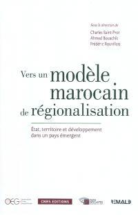 Vers un modèle marocain de régionalisation : Etat, territoire et développement dans un pays émergent