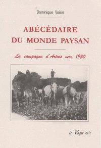 Abécédaire du monde paysan : la campagne d'Artois vers 1950