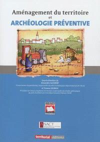 Aménagement du territoire et archéologie préventive
