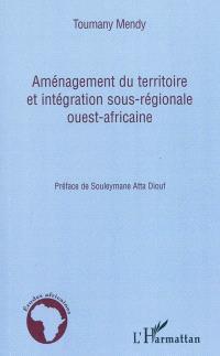 Aménagement du territoire et intégration sous-régionale ouest-africaine