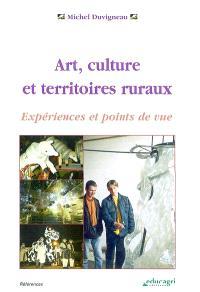Art, culture et territoires ruraux : expériences et points de vue