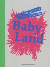Babyland : ils ont entre 13 et 18 ans et ils ont vu des villes