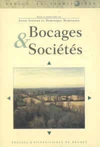 Bocages et sociétés : actes du colloque organisé à l'Université de Rennes 2, 29, 30 septembre et 1er octobre 2004