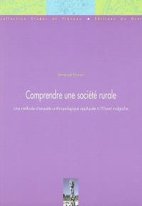 Comprendre une société rurale : une méthode d'enquête anthropologique appliquée à l'Ouest malgache