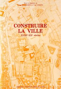 Construire la ville : XIIIe-XXe siècles