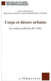 Corps et décors urbains : les enjeux culturels des villes