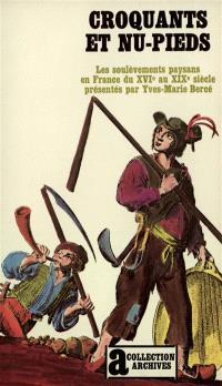 Croquants et nu-pieds : soulèvements paysans en France du 16e au 19e siècles
