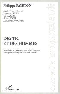 Des TIC et des hommes : technologies de l'information et de la communication, service public, aménagement durable de la société