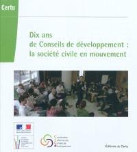 Dix ans de Conseils de développement : la société civile en mouvement