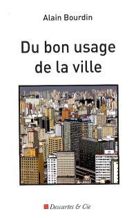 Du bon usage de la ville