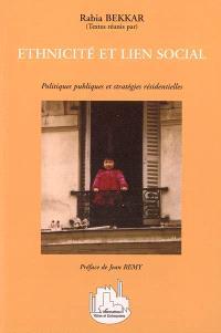 Ethnicité et lien social : politiques publiques et stratégies résidentielles