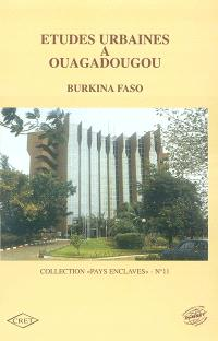 Etudes urbaines à Ouagadougou : Burkina Faso