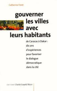 Gouverner les villes avec leurs habitants : de Caracas à Dakar, dix ans d'expériences pour favoriser le dialogue démocratique dans la cité