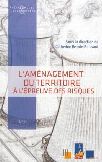 L'aménagement du territoire à l'épreuve des risques : séminaire du 7 octobre 2011, Université de Nîmes