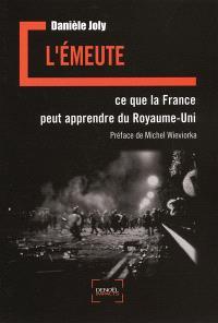 L'émeute : ce que la France peut apprendre du Royaume-Uni