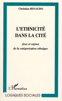 L'ethnicité dans la cité : jeux et enjeux de la catégorisation ethnique