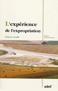 L'expérience de l'expropriation : appropriation et expropriation de l'espace
