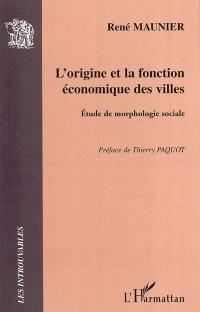 L'origine et la fonction économique des villes : étude de morphologie sociale