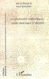 La complexité territoriale : entre processus et projets