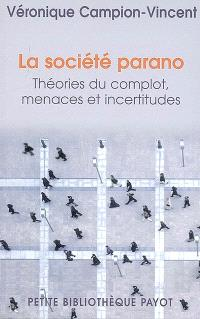 La société parano : théories du complot, menaces et incertitudes