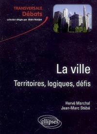 La ville : territoires, logiques, défis