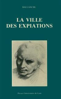 La Ville des expiations : et autres textes