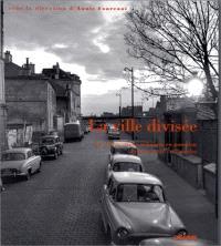 La ville divisée : les ségrégations urbaines en question, France XVIIIe-XXe siècles