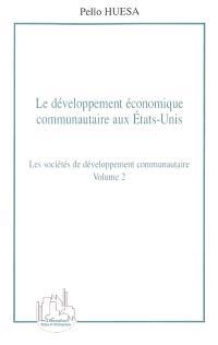 Le développement économique communautaire aux Etats-Unis. Volume 2, Les sociétés de développement communautaire