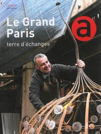 Le Grand Paris : terre d'échanges