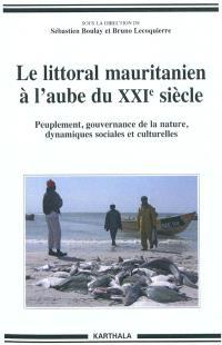 Le littoral mauritanien à l'aube du XXIe siècle : peuplement, gouvernance de la nature, dynamiques sociales et culturelles