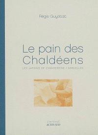 Le pain des Chaldéens : les jardins de Chantereine, Sarcelles