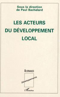Les Acteurs du développement local : contributions dédiées à Hubert Coudrieau