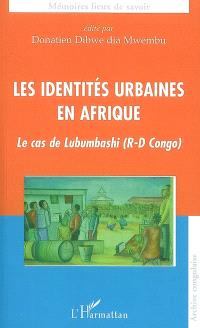 Les identités urbaines en Afrique : le cas de Lubumbashi (RD Congo)
