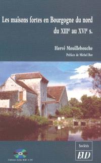 Les maisons fortes de la Bourgogne du Nord
